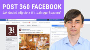 Jak umieścić post 360 Wirtualny Spacer 300x169 - Jak umieścić post 360 czyli Wirtualny Spacer na Facebooku Twojej firmy?