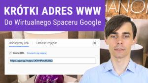 Jak utworzyć krótki adres WWW do Wirtualnego Spaceru 300x169 - Jak utworzyć krótki adres WWW do Wirtualnego Spaceru Google?