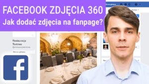 jak dodac zdjecie 360 facebook 300x169 - Jak dodać zdjęcie 360 na Facebooka? Radzi Fotograf Google