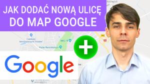 jak dodac ulice lub droge do map google 300x169 - Jak dodać ulicę do Google Maps? Jak poprawić drogę lub brakujące dane?