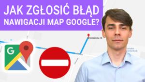 Jak zglosic blad nawigacji w Mapach Google Bledne wskazowki dojazdu 300x169