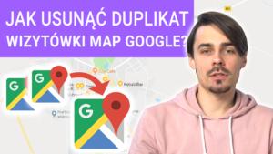 Jak usunąć duplikat wizytówki lokalizacji firmy w Mapach Google  300x169
